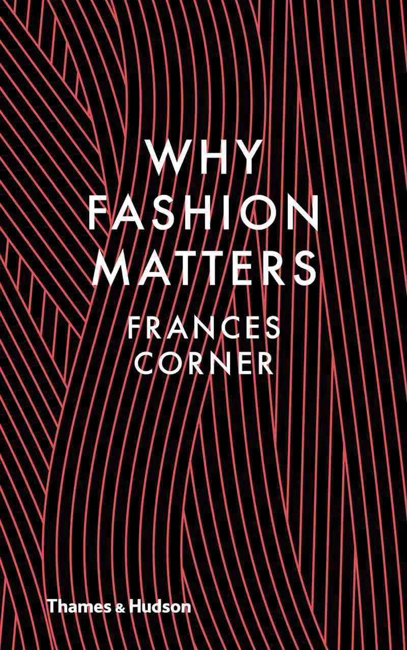 Why Fashion Matters By Corner, Frances