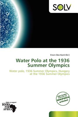 Solv Water Polo at the 1936 Summer Olympics by Dee Kord, Erwin [Paperback] at Sears.com